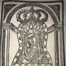 Documentos antigos: GRABADO XILOGRÁFICO DE NUSTRA SEÑORA DE LA CUEVA SANTA, FINALES XVIII. ALTURA, CASTELLÓN. Lote 208453071