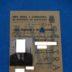 Documentos antiguos: TARJETA PASE PERSONAL. FERIA OFICIAL E INTERNACIONAL DE MUESTRAS DE BARCELONA. 1957.. Lote 209714402