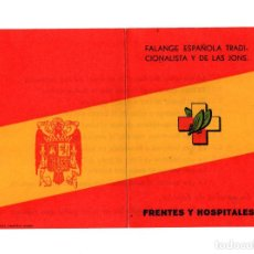 Documents Anciens: FALANGE ESPAÑOLA TRADICIONALISTA Y DE LAS JONS, FRENTES Y HOSPILATES. GUERRA CIVIL.. Lote 210230342