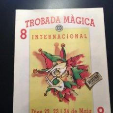 Documentos antiguos: MAGIA - PROGRAMA 8 TROBADA MÀGICA INTERNACIONAL 1992 PLATJA D'ARO CON AUTOGRAFO ORIGINAL DEL MAGO ME. Lote 210319341