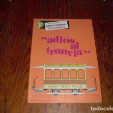 """Documentos antiguos: BOLETIN INFORMATIVO TRANSPORTES DE BARCELONA . NUMERO EXTRAORDINARIO """"ADIÓS AL TRANVIA"""". Lote 210944432"""