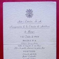 Documentos antiguos: BURGOS. MINUTA. INAUGURACIÓN DE LA ESTACIÓN DE AUTOBUSES. 9 DE OCTUBRE DE 1944. HOTEL CONDESTABLE.. Lote 211867788