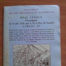 Documentos antiguos: 1778 REAL CEDULA DE S. M. Y SEÑORES.. / EDICIÓN FACSIMIL. Lote 212438953