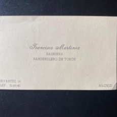 Documentos antiguos: FRANCISCO MARTINEZ BALBURNA BANDERILLERO TOROS TARJETA VISITA ORIGINAL DIRECCION Y TELEFONO TORERO. Lote 213942573