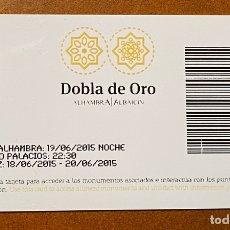 Documentos antiguos: ENTRADA ALHAMBRA Y DOBLA DE ORO (2015). Lote 214221447