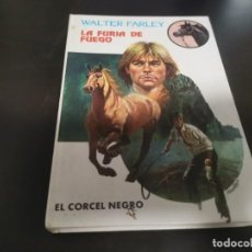 Documentos antiguos: LA FURIA DE FUEGO EL CORCEL NEGRO WALTER FARLEY ED. MOLINO 1985. Lote 214222377