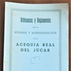 Documentos antiguos: ORDENANZAS Y REGLAMENTOS PARA EL RÉGIMEN Y ADMINISTRACIÓN DE LA ACEQUIA REAL DEL JUCAR VALENCIA 1950. Lote 215255502