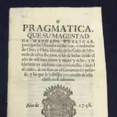 Documentos antiguos: 1748. PRAGMATICA MONEDAS ESPHERICAS DE ORO Y PLATA, LABRADAS EN ESPAÑA E INDIAS. SISTEMA SEGURIDAD.. Lote 217928961