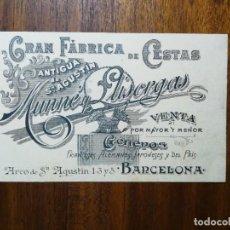 Documentos antiguos: TARJETA DE VISITA - GRAN FÁBRICA DE CESTAS MUNNÉ Y LLISORGAS - BARCELONA ARCO DE SAN AGUSTÍN - 1899. Lote 219009930