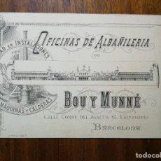 Documentos antiguos: TARJETA DE VISITA - OFICINAS DE ALBAÑILERÍA BOU Y MUNNÉ - BARCELONA CONDE DEL ASALTO 1889. Lote 219011842