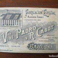 Documentos antiguos: TARJETA DE VISITA - FÁBRICA VIUDA DE PADRÓ Y R. CABOT -ALGODÓN TORNET- BARCELONA RIERETA, 35 - 1895. Lote 219041928