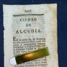 Documentos antiguos: DESCRIPCIÓN DE LA CIUDAD DE ALCUDIA, DEL AÑO 1779. IMPRESO ORIGINAL. BALEARES.. Lote 220090921