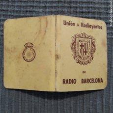Documentos antiguos: CARNET DE SUSCRIPTOR A LA UNIÓN DE RADIOYENTES DE RADIO BARCELONA. Lote 220264038