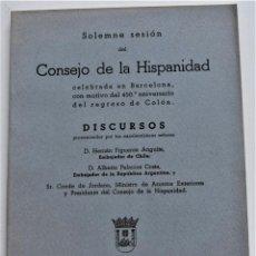 Documentos antiguos: SOLEMNE SESIÓN CONSEJO HISPANIDAD 450 ANIVERSARIO REGRESO COLÓN DISCURSOS - BARCELONA ABRIL 1943. Lote 220582961