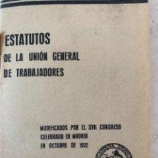 Documentos antiguos: ESTATUTOS DE LA UNIÓN GENERAL DE TRABAJADORES, DOCUMENTO. Lote 220849471