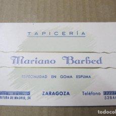 Documentos antiguos: TARJETA COMERCIAL MARIANO BARBED TAPICERIA-ESPECIALIDAD EN GOMA ESPUMA ZARAGOZA. Lote 221979991