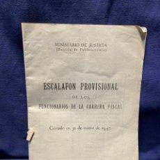 Documentos antiguos: JUSTICIA ESCALAFON FUNCIONARIOS CARRERA FISCAL 1947 MADRID 24X16,5CMS. Lote 221986022
