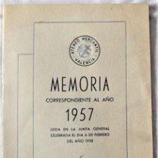 Documentos antiguos: ATENEO MERCANTIL VALENCIA - MEMORIA CORRESPONDIENTE AL AÑO 1957 LEÍDA EN LA JUNTA 6 FEBREROO 1958. Lote 222059146