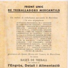 Documentos antiguos: 1933 FRONT UNIC DE TREBALLADORS MERCANTILS BASES DE TREBALL -IMPULSAT PER C.N.T, U.G.T. I C.A.D.C.I.. Lote 222077075