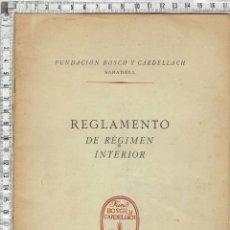 Documentos antiguos: REGLAMENTO DE REGIMEN INTERIOR FUNDACION BOSCH Y CARDELLACH SABADELL 1952.. Lote 222081877