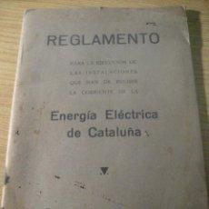 Documentos antiguos: REGLAMENTO PARA EJECUCION INSTALACIONES ENERGIA ELECTRICA DE CATALUÑA - 1913. Lote 222391971