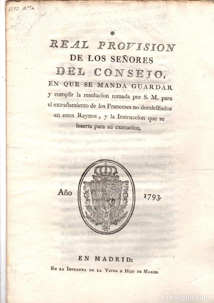 REAL PROVISION SOBRE EXTRAÑAMIENTO DE LOS FRANCESES NO DOMICILIADOS EN EL REINO. 1793 (Coleccionismo - Documentos - Otros documentos)