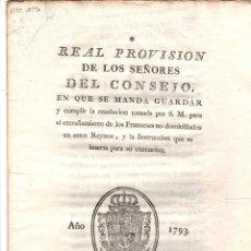 Documentos antiguos: REAL PROVISION SOBRE EXTRAÑAMIENTO DE LOS FRANCESES NO DOMICILIADOS EN EL REINO. 1793. Lote 222645557