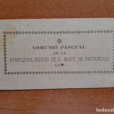 Documentos antiguos: 1897 COMUNIÓ PASCUAL - IGLESIA DE S. MARTÍ DE PROVENSALS. Lote 223752483