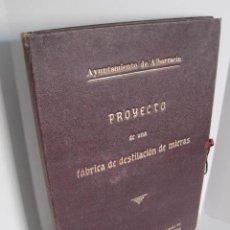 Documentos antiguos: AYUNTAMIENTO DE ALBARRACÍN. PROYECTO DE UNA FÁBRICA DE DESTILACIÓN DE MIERAS. AUTOR FERNANDO NÁJERA.. Lote 224306717