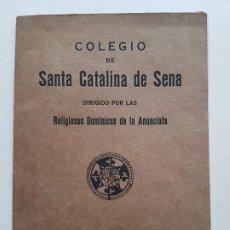 Documentos antiguos: SANRA CATALINA DE SENA COLEGIO DOMENICAS DE LA ANUNCIATA MADRID FOLLETO NORMATIVA Y REQUISITOS. Lote 226651580