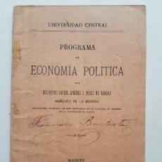 Documentos antiguos: UNIVERSIDAD CENTRAL MADRID PROGRAMA ECONOMIA POR CATEDRATICO JIMENEZ Y PEREZ VARGAS 1908. Lote 226659080