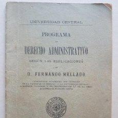 Documentos antiguos: UNIVERSIDAD CENTRAL MADRID PROGRAMA DERECHO ADMINISTRTIVO POR FERNANDO MELLADO 1909. Lote 226673592