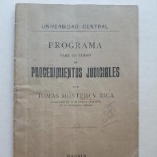 Documentos antiguos: UNIVERSIDAD CENTRAL MADRID PROGRAMA PROCEDIMIENTOS JUDICIALES POR TOMAS MONTEJO Y RICA 1909. Lote 226673915