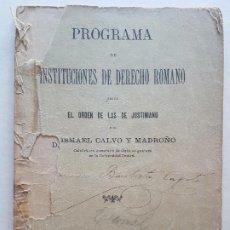 Documentos antiguos: UNIVERSIDAD CENTRAL MADRID PROGRAMA INSTITUCIONES DERECHO ROMANO POR ISMAEL CALVO Y MADROÑO 1908. Lote 226674305