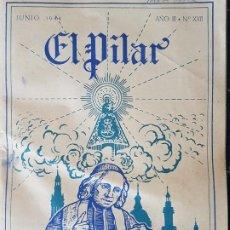 Documentos antiguos: EL PILAR REVISTA COLEGIO EL PILAR MADRID JUNIO 1944. Lote 226817500