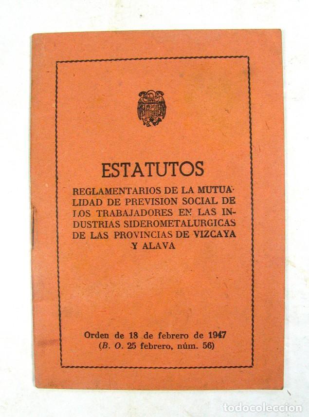 ESTATUTOS INDUSTRIA SIDEROMETALURGICA DE LAS PROVINCIAS DE VIZCAYA Y ALAVA. 1947. VASCO (Coleccionismo - Documentos - Otros documentos)