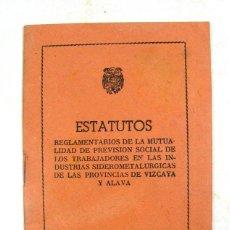 Documentos antiguos: ESTATUTOS INDUSTRIA SIDEROMETALURGICA DE LAS PROVINCIAS DE VIZCAYA Y ALAVA. 1947. VASCO. Lote 231328510