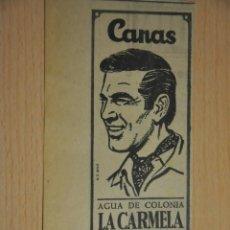 Documentos antiguos: ANUNCIO AGUA DE COLONIA LA CARMELA. Lote 233795370