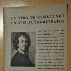 Documentos antiguos: TRES HOJAS REVISTA ANTIGUA REPORTAJE LA VIDA DE REMBRANDT EN SEIS AUTORETRATOS. Lote 234372515