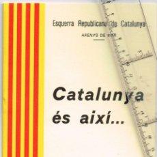 """Documentos antiguos: 1978 EDICIÓN LIMITADA A 650 OFRECEMOS EL 510 """"CATALUNYA ES AIXI..."""" E. R. C. ARENYS DE MAR. Lote 234961460"""
