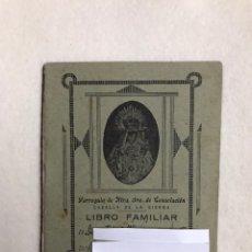 Documentos antiguos: LIBRO DE FAMILIA / FAMILIAR. PARROQUIA VIRGEN CONSOLACIÓN - CAZALLA DE LA SIERRA. AÑOS 40. SEVILLA. Lote 236024560
