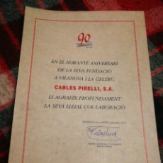 Documentos antiguos: CERTIFICADO AGRADECIMIENTO 90°ANIVERSARIO CABLES PIRELLI S.A, (1902-1992).33X23CM.. Lote 236789725