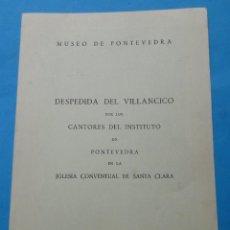 Documents Anciens: DESPEDIDA DEL VILLANCICO POR LOS CANTORES DEL INSTITUTO DE PONTEVEDRA EN LA IGLESIA CONVENTUAL DE SA. Lote 237837995
