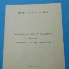 Documents Anciens: DESPEDIDA DEL VILLANCICO POR LOS CANTORES DE LOS INSTITUTOS. MUSEO DE PONTEVEDRA. 1965. DÍPTICO.. Lote 237838315