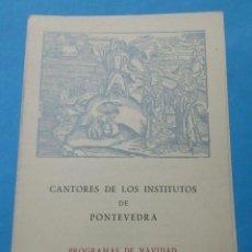 Documents Anciens: CANTORES DE LOS INSTITUTOS DE PONTEVEDRA. PROGRAMA DE NAVIDAD. 1966. DÍPTICO.. Lote 237838935