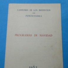 Documents Anciens: CANTORES DE LOS INSTITUTOS DE PONTEVEDRA. PROGRAMA DE NAVIDAD. 1963. DÍPTICO.. Lote 237839395