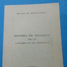 Documents Anciens: DESPEDIDA DEL VILLANCICO POR LOS CANTORES DE LOS INSTITUTOS. MUSEO DE PONTEVEDRA. 1964. DÍPTICO.. Lote 237839645