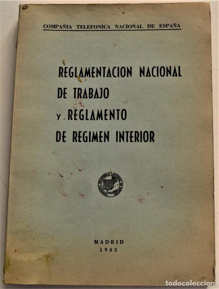 TELEFÓNICA - REGLAMENTO NACIONAL DE TRABAJO Y REGLAMENTO DE RÉGIMEN INTERIOR - MADRID 1963 (Coleccionismo - Documentos - Otros documentos)