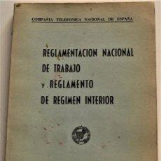 Documentos antiguos: TELEFÓNICA - REGLAMENTO NACIONAL DE TRABAJO Y REGLAMENTO DE RÉGIMEN INTERIOR - MADRID 1963. Lote 240926850