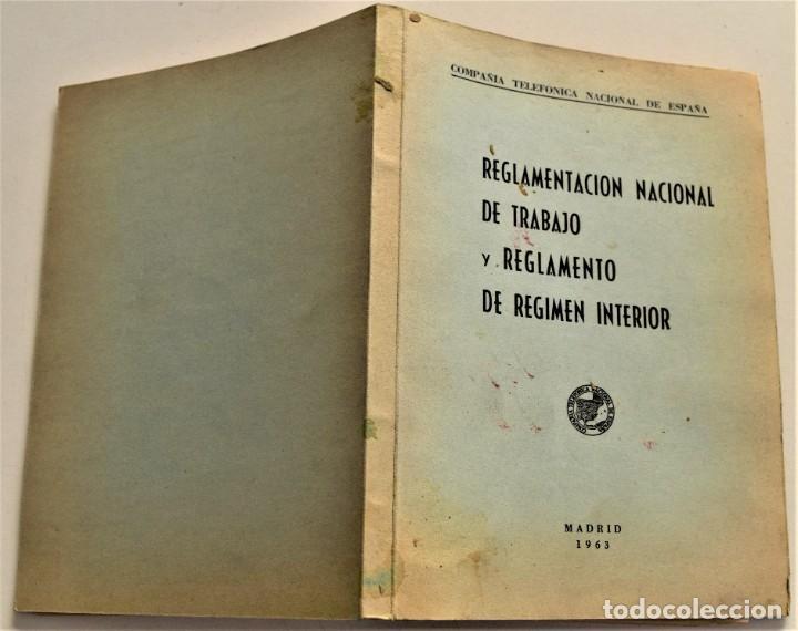 Documentos antiguos: TELEFÓNICA - REGLAMENTO NACIONAL DE TRABAJO Y REGLAMENTO DE RÉGIMEN INTERIOR - MADRID 1963 - Foto 2 - 240926850